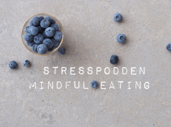 29.Stresspodden-mindful-eatingC