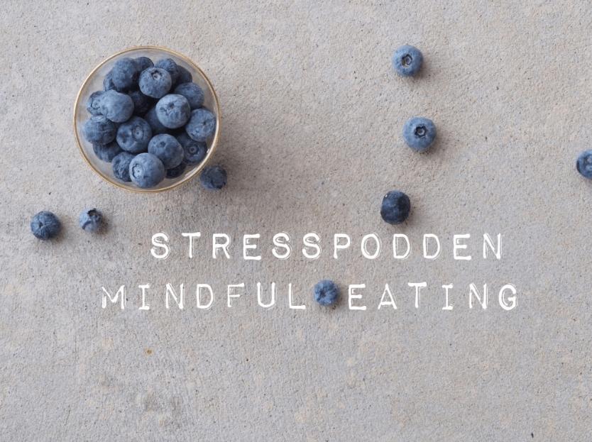 29.Stresspodden-mindful-eatingC