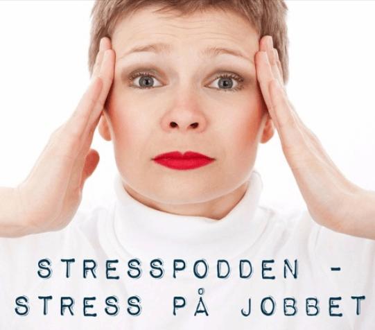 3.Stresspodden-stress-på-jobbet