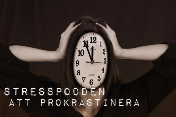 36.Stresspodden-prokrastinera-C
